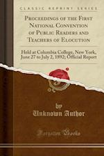 Proceedings of the First National Convention of Public Readers and Teachers of Elocution