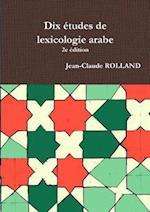 Dix Etudes De Lexicologie Arabe, 2e Edition af Jean-Claude Rolland