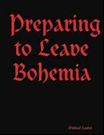 Preparing to Leave Bohemia af Michael Lauder