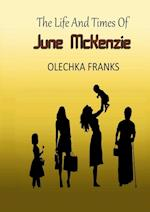 the Life and Times of June McKenzie