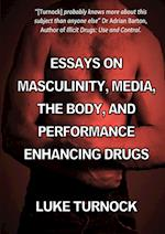 Essays on Masculinity, Media, the Body, and Performance Enhancing Drugs