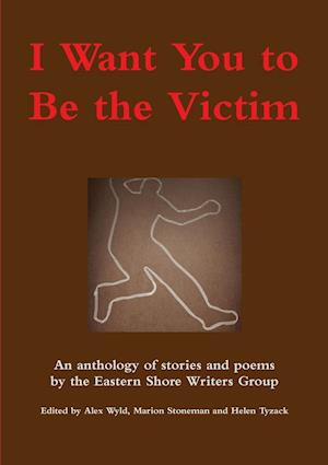 I Want You to Be the Victim