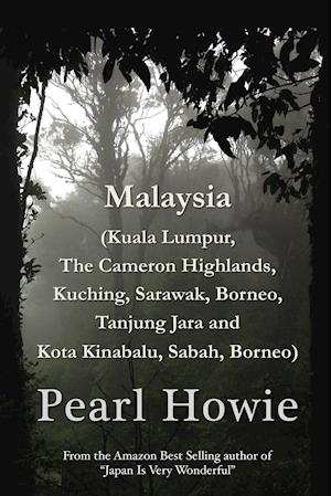 Malaysia (Kuala Lumpur, The Cameron Highlands, Kuching, Sarawak, Borneo, Tanjung Jara and Kota Kinabalu, Sabah, Borneo)