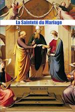 La Saintete Du Mariage