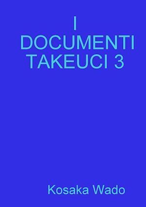 I Documenti Takeuci 3