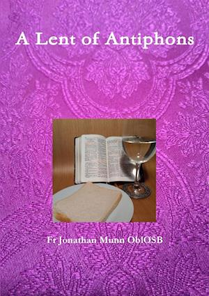 A Lent of Antiphons