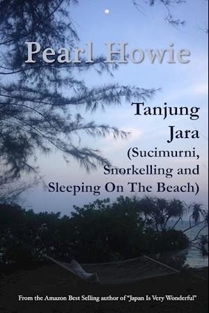 Tanjung Jara (Sucimurni, Snorkelling and Sleeping On The Beach)