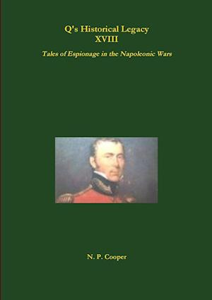 Q's Historical Legacy - XVIII - Spies! Tales of Espionage in the Napoleonic Wars