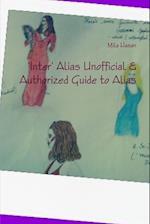'Inter' Alias Unofficial & Authorized Guide to Alias