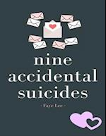 Nine Accidental Suicides