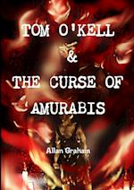 TOM O'KELL & THE CURSE OF AMURABIS