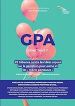 La Gpa Pour Tous ? 25 Tribunes Contre Les Idzes Reues Sur La Gestation Pour Autrui Et Les C Mres Porteuses E