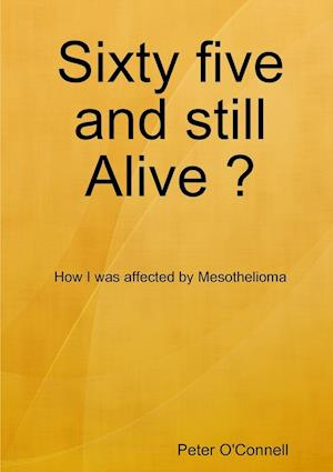 Sixty five and still Alive ?