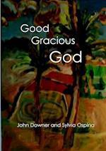 Good Gracious God