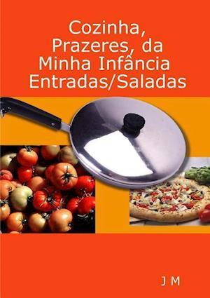 Cozinha, Prazeres, Da Minha Infancia/Entradas/Saladas