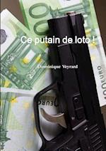 Ce Putain de Loto ! af Dominique Veyrard