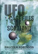 UFO Case Files Of Scotland Volume 2: (The Sightings, 1970s Ð 1990Õs)