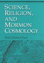 Science, Religion, and Mormon Cosmology