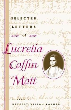 Selected Letters of Lucretia Coffin Mott
