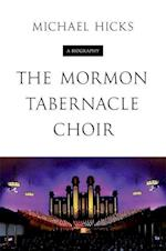 The Mormon Tabernacle Choir (Music in American Life Hardcover)