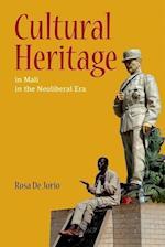 Cultural Heritage in Mali in the Neoliberal Era (Interp Culture New Millennium)