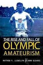 The Rise and Fall of Olympic Amateurism af Matthew P. Llewellyn