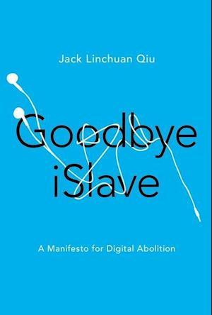 Bog, hardback Goodbye Islave af Jack Linchuan Qiu