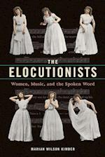 The Elocutionists (Music in American Life Hardcover)