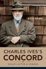 Charles Ives's Concord (MUSIC IN AMERICAN LIFE)
