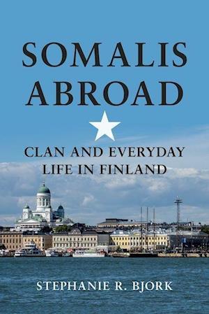 Bog, hardback Somalis Abroad af Stephanie R. Bjork