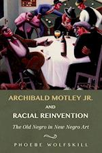 Archibald Motley Jr. and Racial Reinvention (The New Black Studies)