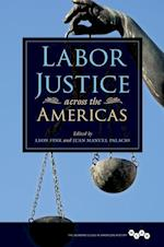 Labor Justice across the Americas (Working Class in American History)