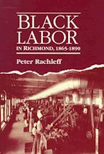 Black Labor in Richmond, 1865-1890