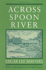 ACROSS SPOON RIVER (Prairie State Books)