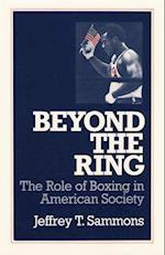 Beyond the Ring (Sport and Society)
