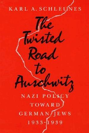The Twisted Road to Auschwitz