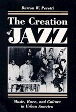 The Creation of Jazz (Blacks in the New World)