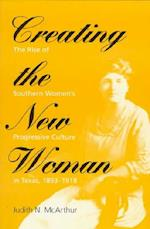 Creating the New Woman (WOMEN IN AMERICAN HISTORY)