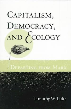 Bog, paperback Capitalism, Democracy, and Ecology af Timothy W. Luke
