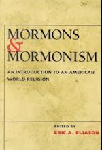Mormons and Mormonism af Eric A. Eliason