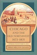 Chicago and the Old Northwest, 1673-1835 af Milo Milton Quaife