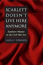 Scarlett Doesn't Live Here Anymore (WOMEN IN AMERICAN HISTORY)