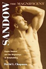 Sandow the Magnificent (Sport and Society)