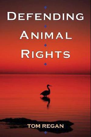 Bog paperback Defending Animal Rights af Tom Regan