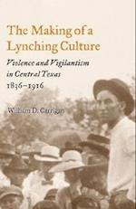 The Making of a Lynching Culture af William D. Carrigan