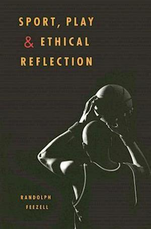 Sport, Play, and Ethical Reflection