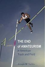 The End of Amateurism in American Track and Field (Sport and Society)