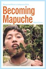 Becoming Mapuche (Interp Culture New Millennium)