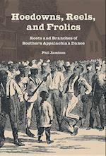 Hoedowns, Reels, and Frolics (MUSIC IN AMERICAN LIFE)