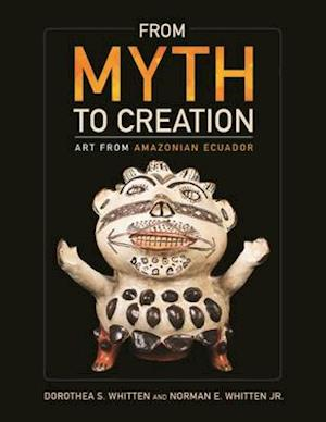 Bog, paperback From Myth to Creation af Norman E. Whitten